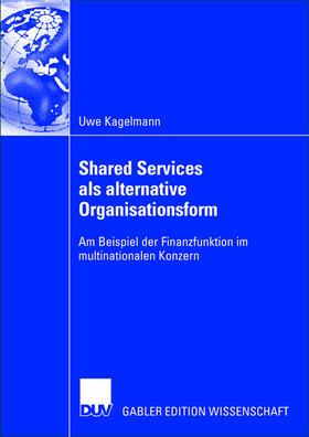 Kagelmann | Shared Services als alternative Organisationsform | Buch | sack.de