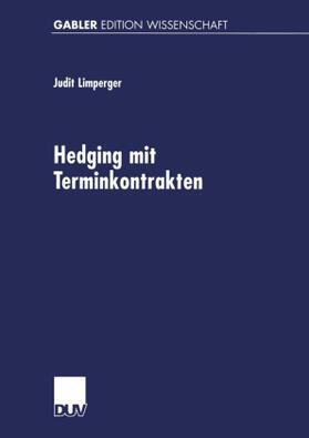 Limperger   Hedging mit Terminkontrakten   Buch   sack.de