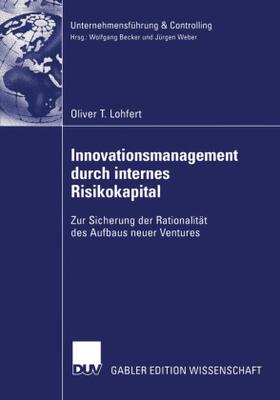 Lohfert | Innovationsmanagement durch internes Risikokapital | Buch | sack.de