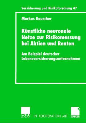 Rauscher   Künstliche neuronale Netze zur Risikomessung bei Aktien und Renten   Buch   sack.de