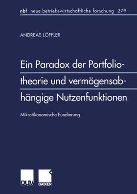Löffler | Ein Paradox der Portfoliotheorie und vermögensabhängige Nutzenfunktionen | Buch | sack.de