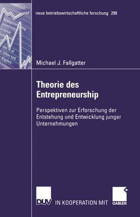 Fallgatter | Theorie des Entrepreneurship | Buch | sack.de