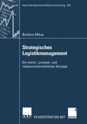 Mikus | Strategisches Logistikmanagement | Buch | sack.de