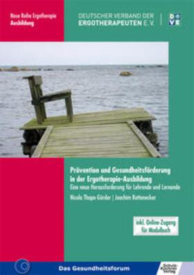 Thapa-Görder / Rottenecker | Prävention und Gesundheitsförderung in der Ergotherapie-Ausbildung | Buch | sack.de