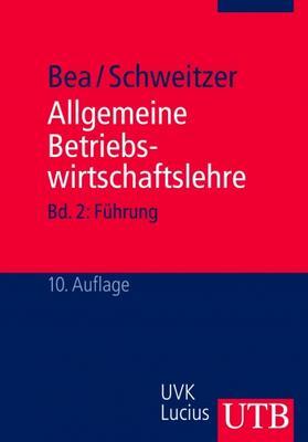 Bea / Schweitzer | Allgemeine Betriebswirtschaftslehre | Buch | sack.de