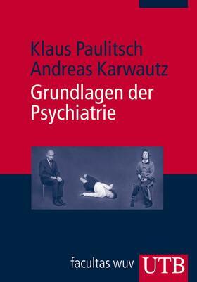 Paulitsch / Karwautz | Grundlagen der Psychiatrie | Buch | sack.de