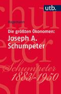 Die größten Ökonomen: Joseph A. Schumpeter