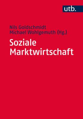 Goldschmidt / Wohlgemuth | Soziale Marktwirtschaft | Buch | Sack Fachmedien