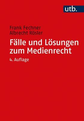 Fechner / Rösler   Fälle und Lösungen zum Medienrecht   Buch   sack.de