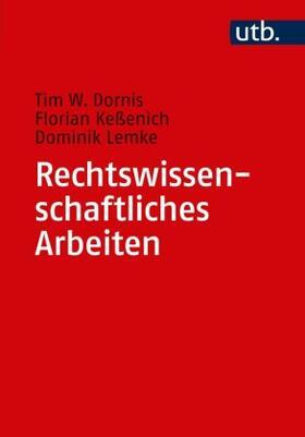 Dornis / Keßenich / Lemke   Rechtswissenschaftliches Arbeiten   Buch   sack.de