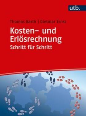Barth / Ernst | Kosten- und Erlösrechnung Schritt für Schritt | Buch | sack.de