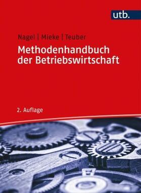 Nagel / Mieke / Teuber | Methodenhandbuch der Betriebswirtschaft | Buch | sack.de