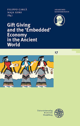 Carlà / Gori | Gift Giving and the 'Embedded' Economy in the Ancient World | Buch | Sack Fachmedien