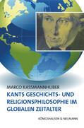 Kassmannhuber |  Kants Geschichts- und Religionsphilosophie im Globalen Zeitalter | Buch |  Sack Fachmedien