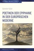 Bubel    Poetiken der Epiphanie in der europäischen Moderne   Buch    Sack Fachmedien
