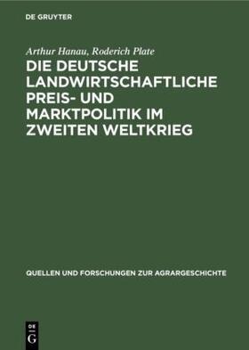 Plate / Hanau   Die deutsche landwirtschaftliche Preis- und Marktpolitik im Zweiten Weltkrieg   Buch   sack.de