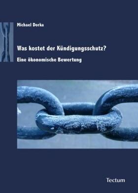 Dorka | Was kostet der Kündigungsschutz? | Buch | sack.de