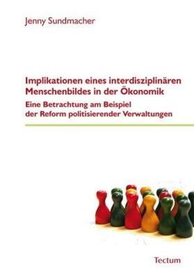 Sundmacher | Implikationen eines interdisziplinären Menschenbildes in der Ökonomik | Buch | sack.de