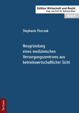 Florczak | Neugründung eines medizinischen Versorgungszentrums aus betriebswirtschaftlicher Sicht | Buch | sack.de