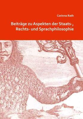 Rath | Beiträge zu Aspekten der Staats-, Rechts- und Sprachphilosophie | Buch | sack.de