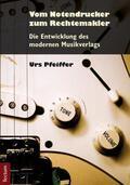 Pfeiffer    Vom Notendrucker zum Rechtemakler   Buch    Sack Fachmedien