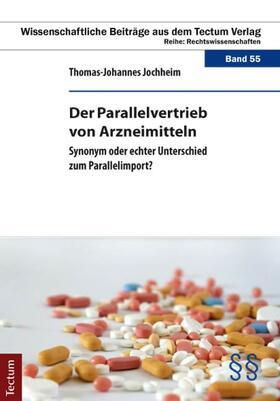 Jochheim | Der Parallelvertrieb von Arzneimitteln | Buch | Sack Fachmedien
