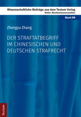 Zhang   Der Straftatbegriff im chinesischen und deutschen Strafrecht   Buch   sack.de