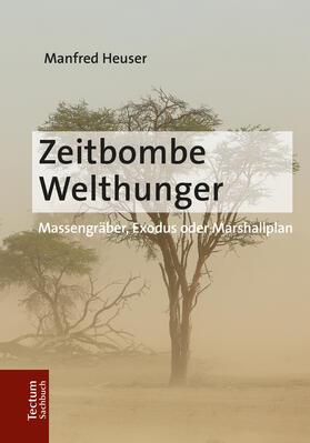Heuser | Zeitbombe Welthunger | Buch | sack.de