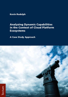 Rudolph | Analyzing Dynamic Capabilities in the Context of Cloud Platform Ecosystems | Buch | sack.de
