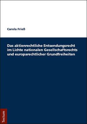 Frieß   Das aktienrechtliche Entsendungsrecht im Lichte nationalen Gesellschaftsrechts und europarechtlicher Grundfreiheiten   Buch   sack.de
