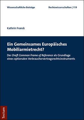 Franck   Ein Gemeinsames Europäisches Mobiliarmietrecht?   Buch   sack.de