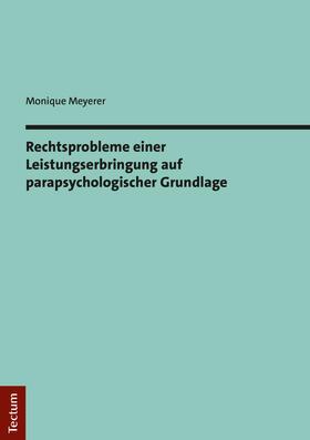 Meyerer   Rechtsprobleme einer Leistungserbringung auf parapsychologischer Grundlage   Buch   sack.de