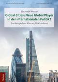 Wesser |  Global Cities: Neue Global Player in der internationalen Politik? | Buch |  Sack Fachmedien