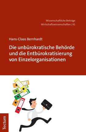 Bernhardt | Bernhardt, H: Die unbürokratische Behörde und die Entbürokra | Buch | sack.de