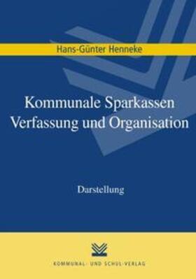 Henneke | Kommunale Sparkassen – Verfassung und Organisation | Buch | sack.de