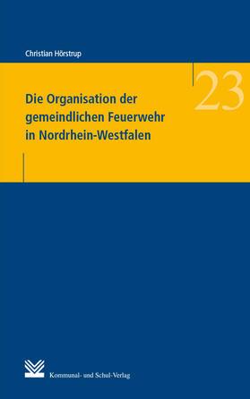 Hörstrup | Die Organisation der gemeindlichen Feuerwehr in Nordrhein-Westfalen | Buch | sack.de