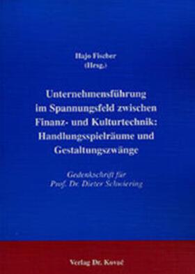 Fischer   Unternehmensführung im Spannungsfeld zwischen Finanz- und Kulturtechnik: Handlungsspielräume und Gestaltungszwänge   Buch   sack.de
