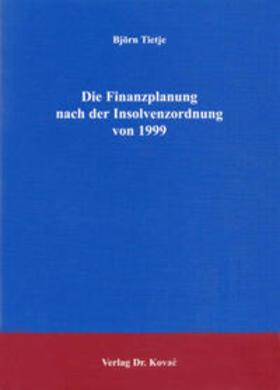 Tietje | Die Finanzplanung nach der Insolvenzordnung von 1999 | Buch | sack.de