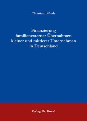 Blümle | Finanzierung familienexterner Übernahmen kleiner und mittlerer Unternehmen in Deutschland | Buch | sack.de