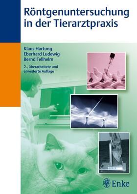 Hartung / Ludewig / Tellhelm | Röntgenuntersuchung in der Tierarztpraxis | E-Book | sack.de