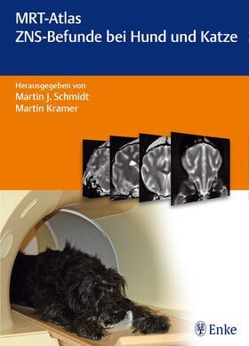Schmidt / Kramer | MRT-Atlas ZNS-Befunde bei Hund und Katze | E-Book | sack.de