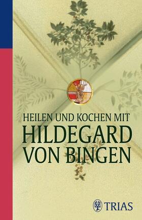 Hirscher | Heilen und Kochen mit Hildegard von Bingen | Buch | sack.de