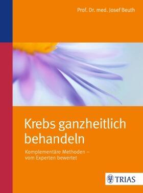 Beuth | Krebs ganzheitlich behandeln | Buch | sack.de