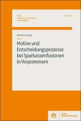 Grube | Motive und Entscheidungsprozesse bei Sparkassenfusionen in Vorpommern | Buch | sack.de