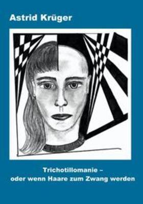 Krüger | Trichotillomanie oder wenn Haare zum Zwang werden | Buch | sack.de