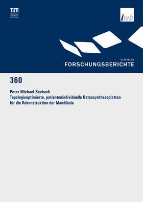 Seebach | Topologieoptimierte, patientenindividuelle Osteosyntheseplatten für die Rekonstruktion der Mandibula | Buch | sack.de
