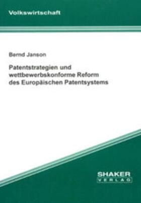 Janson | Patentstrategien und wettbewerbskonforme Reform des Europäischen Paten tsystems | Buch | sack.de