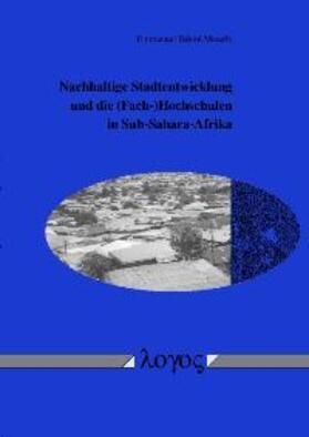 Mouafo | Nachhaltige Stadtentwicklung und die (Fach-)Hochschulen in Sub-Sahara-Afrika | Buch | Sack Fachmedien
