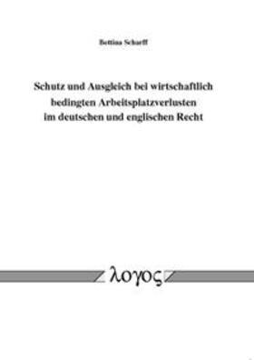 Scharff | Schutz und Ausgleich bei wirtschaftlich bedingten Arbeitsplatzverlusten im deutschen und englischen Recht | Buch | sack.de