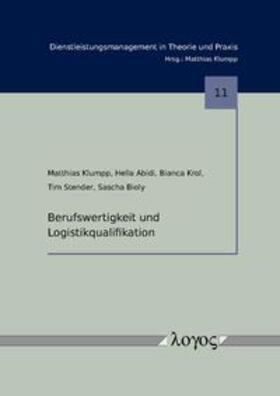 Klumpp / Abidi / Krol | Berufswertigkeit und Logistikqualifikation | Buch | sack.de